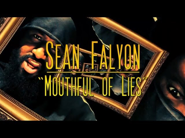 "Sean Falyon - ""Mouthful of Lies"""