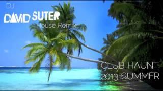 CLUB HAUNT 21013 SUMMER - House Remix Dj David Suter