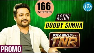 Actor Bobby Simha (Jigarthanda) Exclusive Interview-Promo| Edaina Jaragocchu | Frankly With TNR #166