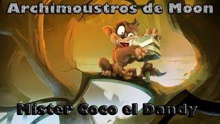 Archimoustro de Moon - Mister Coco, El Dandy