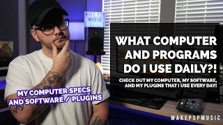 Tour Of My Computer & Software (What's Inside My Music Production Computer Setup) | Make Pop Music