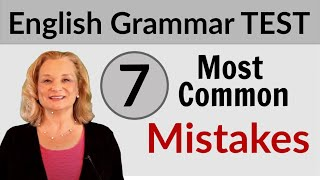 7 Most Common English Grammar Mistakes + TEST - Do you make these mistakes?