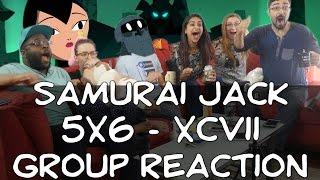 Samurai Jack - 5x6 XCVII - Group Reaction