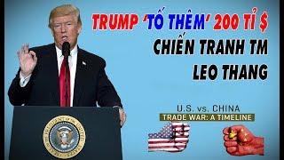 Donald Trump 'TỐ' thêm 200 tỉ USD - CHIẾN TRANH THƯƠNG MẠI LEO THANG