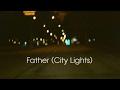 Father City Lights Lyric Video mp3