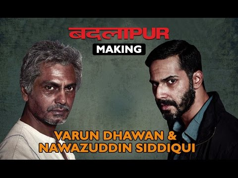 Badlapur Making | Varun Dhawan & Nawazuddin Siddiqui