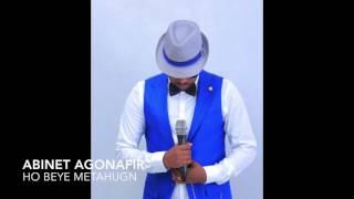 Abinet Agonafir -Ho beye metuhgn -New Ethiopian music
