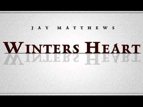 Jay Matthews - Winters Heart (Official)