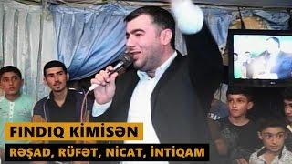 FINDIQ KİMİSƏN 2016 (Rəşad, Rüfət, Nicat, İntiqam) Meyxana
