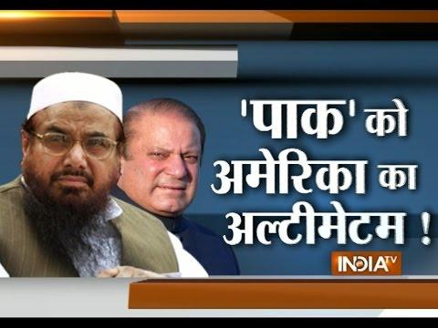 America's Ultimatum to Pakistan: Nawaz Sharif Promises to Destroy Hafiz Saeed and LeT - India TV