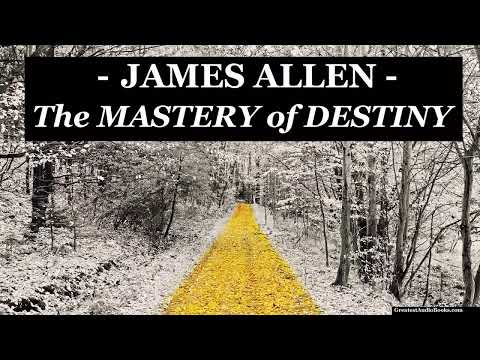 THE MASTERY OF DESTINY by James Allen - FULL Audio Book | Greatest Audio Books