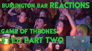 GAME OF THRONES Reactions at Burlington Bar /// 7x6 PART TWO \\\