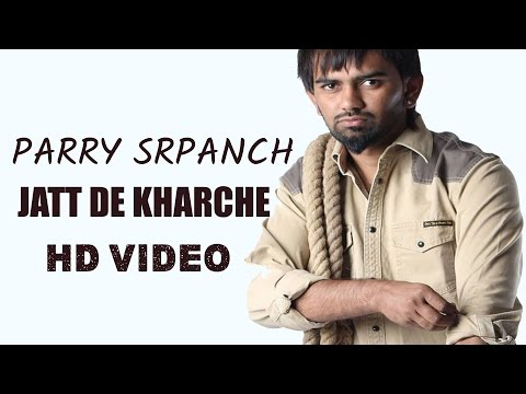 Jatt De Kharche | Parry Srpanch | Jagdev Maan Presents Full Hd video