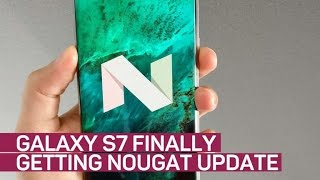 Finally! Android Nougat coming to Galaxy S7, S7 Edge