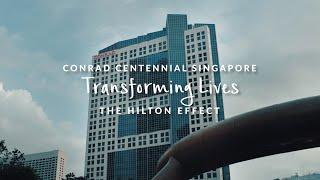 Conrad Centennial Singapore - Transforming Lives