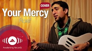 Raef - Your Mercy (Maroon 5 Cover) [Won't Go Home Without You]