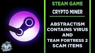 Steam Games Abstractism Is Virus Crypto Miner and TF2 Scam Items