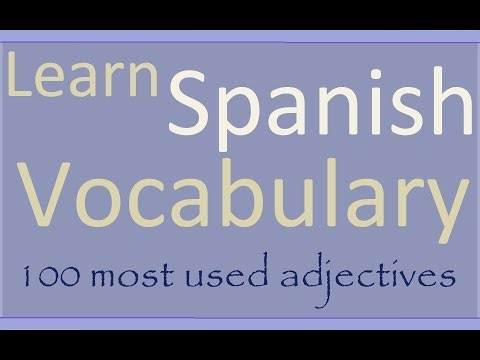 Learn Spanish 100 most used adjectives in Spanish