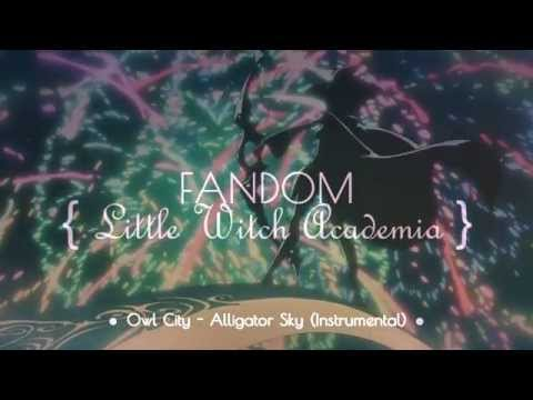 [Little Witch Academia] Trailer {FB Lvl.1}