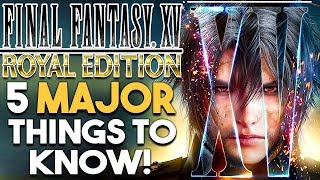 Final Fantasy 15 Royal Edition 5 MAJOR Things to Know BEFORE You BUY!