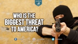 Who is the BIGGEST THREAT to America