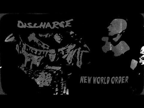 Discharge New World Order [Official - Authorised Music Video] HD