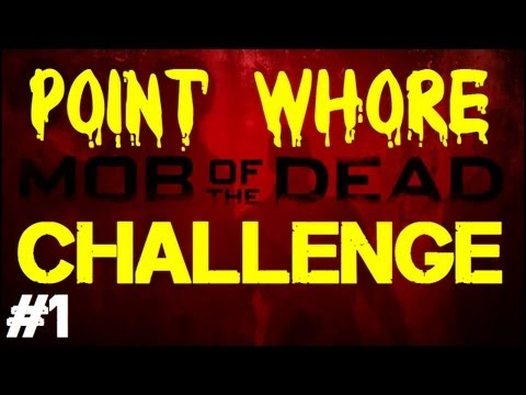 Mob of the Dead: Team Point Whore Challenge (Part 1)