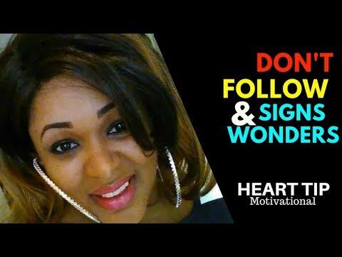 Don't follow signs and wonders Ngozi Saah
