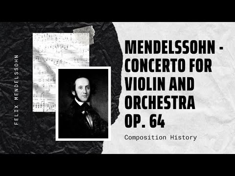 Mendelssohn - Concerto for violin and orchestra Op. 64