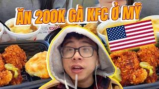 Vlog Tân 1 Cú: Ăn 200k gà KFC ở Mỹ thì khác gì Việt Nam?