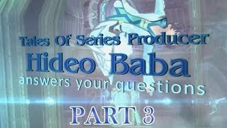 Tales Of - Hideo Baba community Interview Part 3