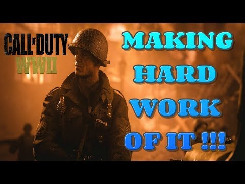 MAKING HARD WORK OF IT | CALL OF DUTY WWII #4