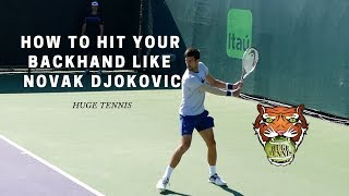 How To Hit Your Backhand With Power Like Novak Djokovic