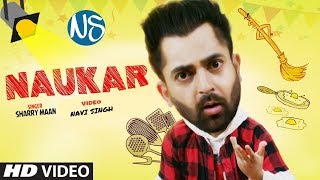 Sharry Maan Naukar Navi Singh Latest Punjabi Songs 2019