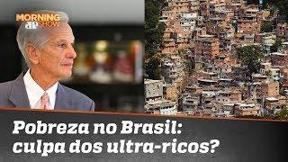 Pobreza no Brasil: culpa dos ultra-ricos?
