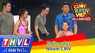 THVL | Cười xuyên Việt - Tiếu lâm hội | Tập 6: Đường đua - Nhóm CMV
