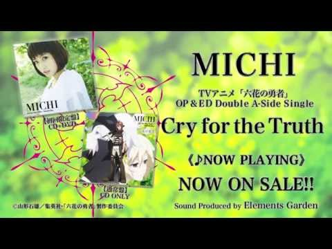 【MICHI】「Cry For The Truth/Secret Sky」TVアニメ「六花の勇者」OP&ED主題歌