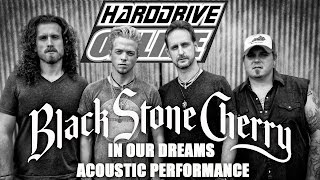 BLACK STONE CHERRY performs IN OUR DREAMS acoustic at hardDrive Studios