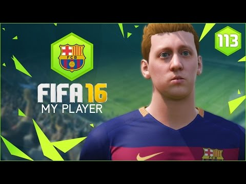 FIFA 16 | My Player Career Mode Ep113 - MY BEST GAME FOR BARCA!!