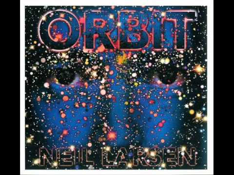 Neil Larsen with Robben Ford - Orbit