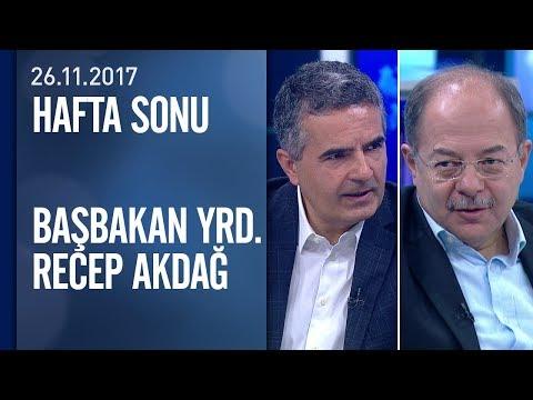 Recep Akdağ, gündemdeki kritik sorulara Hafta Sonu'nda yanıt verdi - 26.11.2017 Pazar