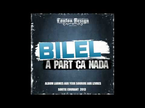 "BILEL "" A PART �A NADA """
