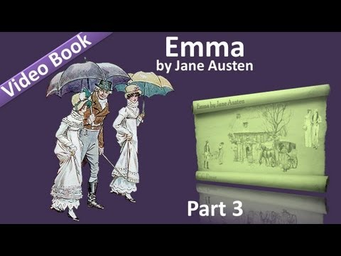 Part 3 – Emma Audiobook by Jane Austen (Vol 2: Chs 01-07)