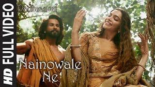 Nainowale Ne Full Song | Padmaavat | Deepika Padukone | Shahid Kapoor | Ranveer Singh