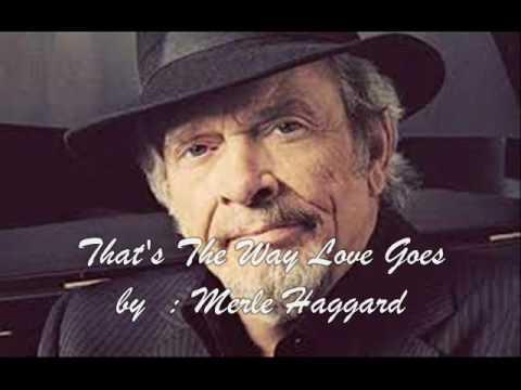 Merle Haggard   -   That's the Way Love Goes   ( audio + lyrics )