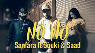 Sanfara ft. Souki & Saad - No No (Clip Officiel)