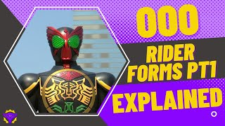 Kamen Rider OOO: Rider Forms Pt1 EXPLAINED