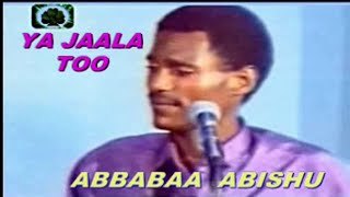 ABABA  ABISHU ||YA JALA TOO || OLD OROMO MUSIC