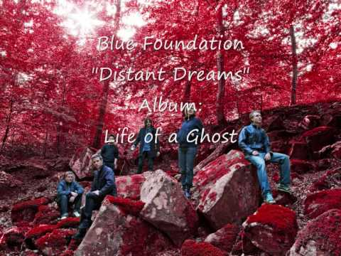 Blue Foundation - Distant Dreams