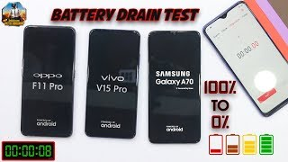Battery Drain Test | Samsung Galaxy A70 vs Vivo V15 Pro vs Oppo F11 Pro | 100% to 0%